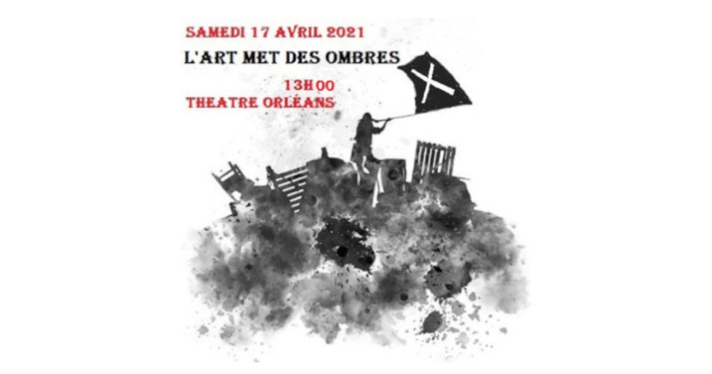 Samedi 17 avril 2021, l'ART MET DES OMBRES, 13h00 Théatre d'Orléans