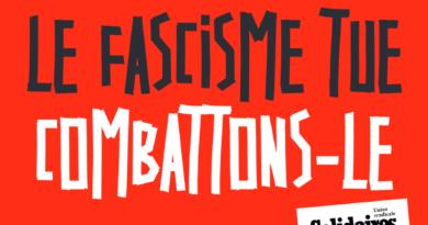 Le fascisme tue, combattons-le !